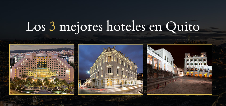 Los mejores hoteles en Quito