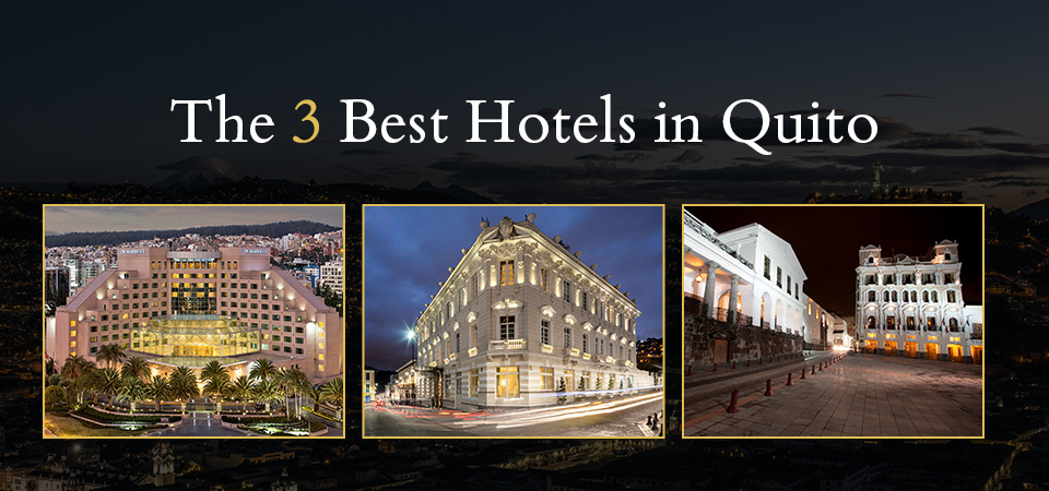 The Top Hotels in Quito