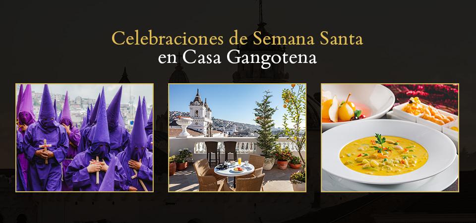 Celebraciones de Semana Santa en Casa Gangotena